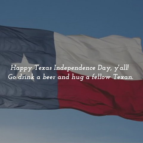 texas independence day quotes